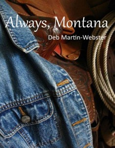 Always Montana by Deb Martin-Webster