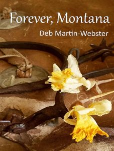 Forever Montana by Deb Martin-Webster